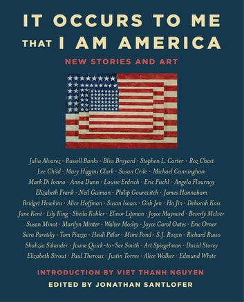 It Occurs to Me That I Am America - New Stories and Art ebook by Richard Russo,Joyce Carol Oates,Neil Gaiman,Lee Child,Mary Higgins Clark