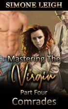 Comrades - Mastering the Virgin, #4 ebook by Simone Leigh