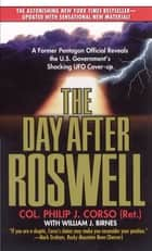 The Day After Roswell ebook by William J. Birnes,Philip Corso