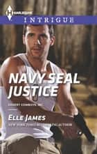 Navy SEAL Justice - A Thrilling FBI Romance ebook by Elle James