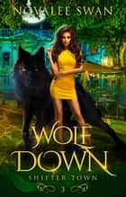 Wolf Down - Shifter Town, #3 ebook by Novalee Swan