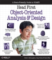 Head First Object-Oriented Analysis and Design - A Brain Friendly Guide to OOA&D ebook by McLaughlin,Pollice,West
