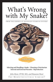 What's Wrong With My Snake ebook by John Rossi,Roxanne Rossi