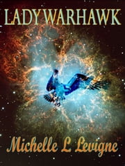 Lady Warhawk: Zugradon Chronicles #4 ebook by Michelle L. Levigne