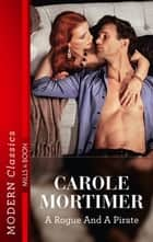 A Rogue and A Pirate ebook by Carole Mortimer