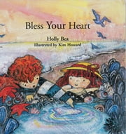 Bless Your Heart ebook by Holly Bea,Kim Howard