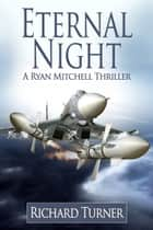 Eternal Night ebook by Richard Turner