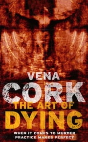 The Art of Dying ebook by Vena Cork