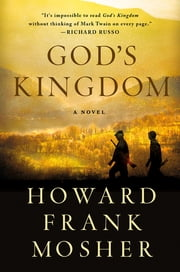 God's Kingdom - A Novel ebook by Howard Frank Mosher