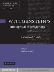 Wittgenstein's Philosophical Investigations - A Critical Guide ebook by Dr Arif Ahmed