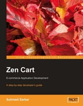 Zen Cart: E-commerce Application Development ebook by Suhreed Sarkar