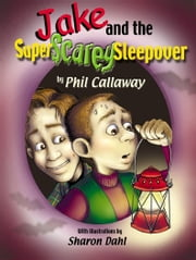 Jake and the Super Scary Sleepover ebook by Phil Callaway