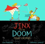 Jinx and the Doom Fight Crime! eBook by Lisa Mantchev, Samantha Cotterill