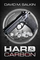 Hard Carbon ebook by David M. Salkin