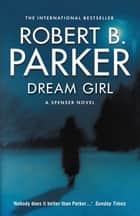 Dream Girl ebook by Robert B Parker