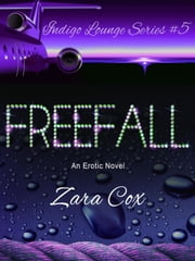 Freefall - The Indigo Lounge Series, #5 ebook by Zara Cox