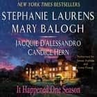 It Happened One Season audiobook by Stephanie Laurens, Jacquie D'Alessandro, Candice Hern,...