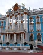 Baltic 2012 ebook by Ian Parkinson, Richard Williams