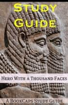 Study Guide: Hero with a Thousand Faces (A BookCaps Study Guide) ebook by