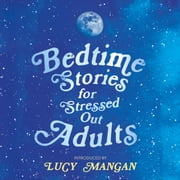 Bedtime Stories for Stressed Out Adults audiobook by Various