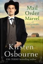 Mail Order Marvel - Brides of Beckham, #27 ebook by Kirsten Osbourne