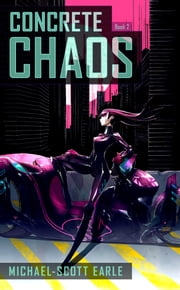 Concrete Chaos Book 2 ebook by Michael-Scott Earle