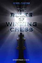 The Rules of Winning Chess ebook by Nigel Davies