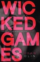 Wicked Games (Wicked Games, Book 1) ebook by Sean Olin