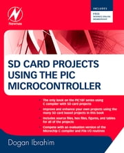 SD Card Projects Using the PIC Microcontroller ebook by Dogan Ibrahim