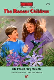 The Poison Frog Mystery ebook by Gertrude  C. Warner