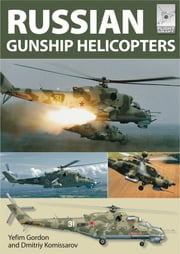 Russian Gunship Helicopters ebook by Yefim Gordon, Dmitriy Komissarov
