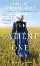 The Patient One ebook by Shelley Shepard Gray
