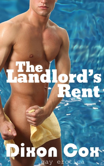 The Landlord's Rent ebook by Dixon Cox