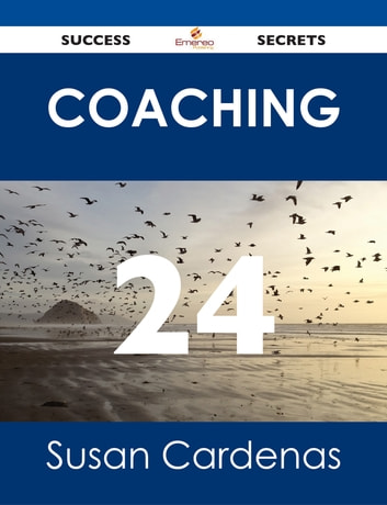 Coaching 24 Success Secrets ebook by Susan Cardenas