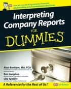 Interpreting Company Reports For Dummies ebook by Ken Langdon, Alan Bonham, Lita Epstein