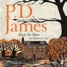 Sleep No More - Six Murderous Tales audiobook by P. D. James