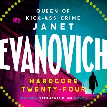 Hardcore Twenty-Four audiobook by Janet Evanovich