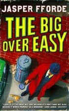 The Big Over Easy - Nursery Crime Adventures 1 ebook by Jasper Fforde