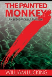 The Painted Monkey ebook by William Lucking