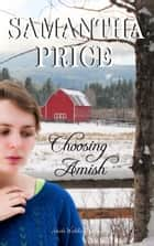 Choosing Amish ebook by Samantha Price