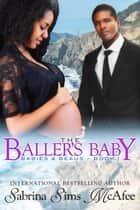 The Baller's Baby ebook by Sabrina Sims McAfee