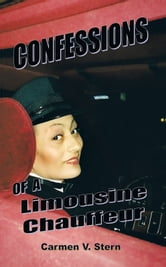 Confessions of a Limousine Chauffeur ebook by Carmen V. Stern