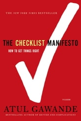 The Checklist Manifesto - How to Get Things Right ebook by Atul Gawande