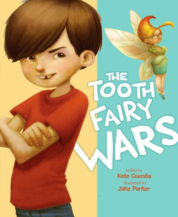 The Tooth Fairy Wars - With Audio Recording ebook by Kate Coombs