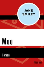 Moo - Roman ebook by Jane Smiley
