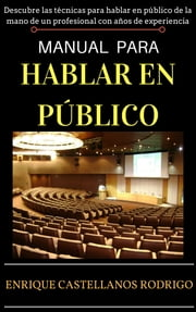 Manual para Hablar en Público ebook by Enrique Castellanos Rodrigo