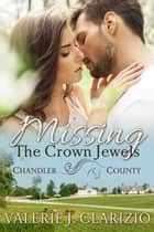 Missing the Crown Jewels ebook by Valerie J. Clarizio