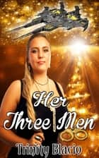Her Three Men ebook by Trinity Blacio
