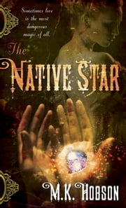The Native Star ebook by M. K. Hobson
