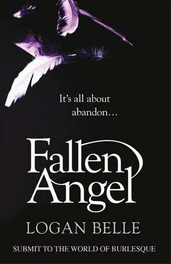 Fallen Angel - It's all about abandon... ebook by Logan Belle